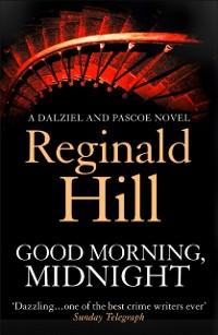 Cover Good Morning, Midnight (Dalziel & Pascoe, Book 19)