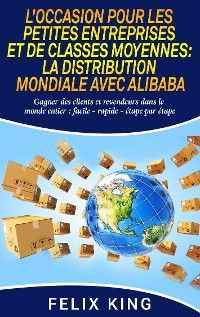 Cover L'Occasion Pour Les Petites Entreprises et de Classes Moyennes:  La Distribution Mondiale Avec Alibaba