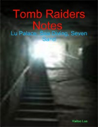 Cover Tomb Raiders Notes : Lu Palace, Sea Diving, Seven Sand