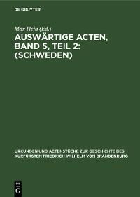 Cover Auswärtige Acten, Band 5, Teil 2: (Schweden)