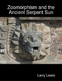 Cover Zoomorphism and the Ancient Serpent Sun