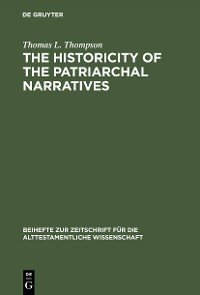 Cover The Historicity of the Patriarchal Narratives