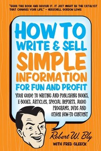 Cover How to Write and Sell Simple Information for Fun and Profit
