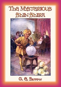 Cover THE MYSTERIOUS SHIN SHIRA - Magical Mystery and Adventure in Victorian London