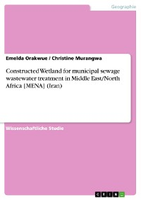 Cover Constructed Wetland for municipal sewage wastewater treatment in Middle East/North Africa [MENA] (Iran)
