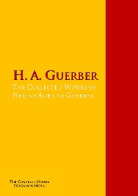 Cover The Collected Works of Hélène Adeline Guerber