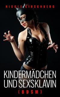 Cover Kindermädchen und Sexsklavin (BDSM)