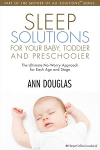 Cover Sleep Solutions for your Baby, Toddler and Preschooler
