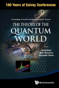 Cover Theory Of The Quantum World, The - Proceedings Of The 25th Solvay Conference On Physics