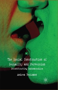 Cover The Social Construction of Sexuality and Perversion