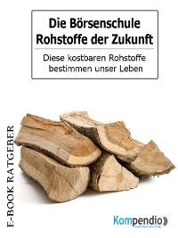 Cover Die Börsenschule-Rohstoffe der Zukunft