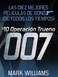 Cover Las diez mejores películas de Bond... ¡de todos los tiempos! #10 Operación Trueno