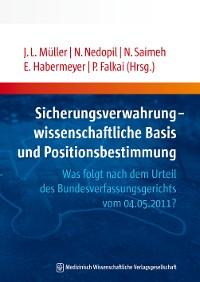 Cover Sicherungsverwahrung - wissenschaftliche Basis und Positionsbestimmung
