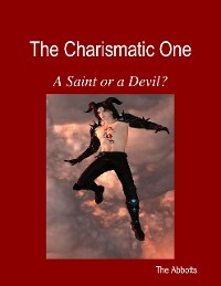 Cover The Charismatic One - A Saint or a Devil?