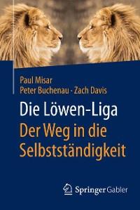 Cover Die Löwen-Liga: Der Weg in die Selbstständigkeit