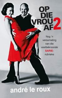 Cover Op die vrou af 2