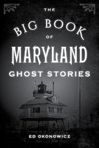 Cover The Big Book of Maryland Ghost Stories