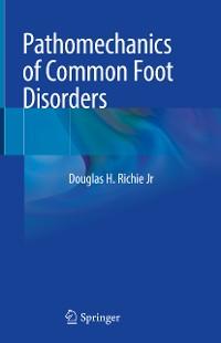 Cover Pathomechanics of Common Foot Disorders