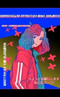 Cover Oberschülerdetektivin Maki Jarumichi