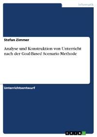 Cover Analyse und Konstruktion von Unterricht nach der Goal-Based Scenario Methode