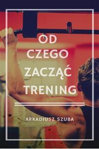 Cover Od czego zacząć trening