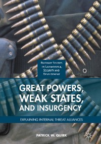 Cover Great Powers, Weak States, and Insurgency