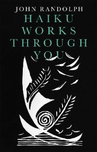 Cover Haiku Works Through You