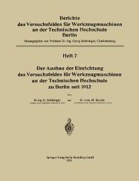 Cover Der Ausbau der Einrichtung des Versuchsfeldes fur Werkzeugmaschinen an der Technischen Hochschule zu Berlin seit 1912