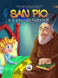 Cover San Pio e il piccolo Gabriele