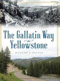 Cover The Gallatin Way to Yellowstone