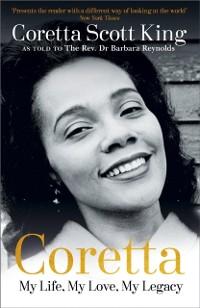 Cover Coretta: My Life, My Love, My Legacy