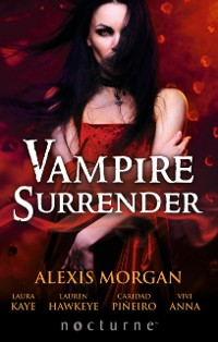 Cover Vampire Surrender: A Vampire's Salvation / Seduced by the Vampire King / The Darkling's Surrender / Her Vampire Lover / Threshold of Pleasure (Mills & Boon Nocturne)