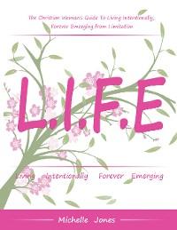 Cover Life—Living Intentionally, Forever Emerging