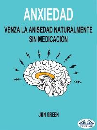Cover Anxiedad: Venza La Anisedad Naturalmente Sin Medicación