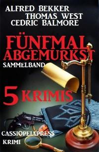 Cover Krimi Sammelband: Fünfmal abgemurkst - 5 Krimis