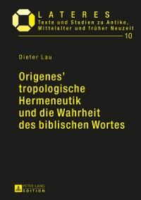 Cover Origenes' tropologische Hermeneutik und die Wahrheit des biblischen Wortes
