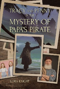 Cover Tracy and Penny in the Mystery of Papa's Pirate