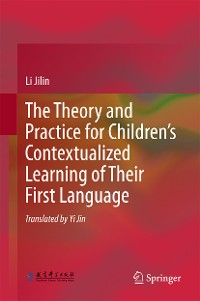 Cover The Theory and Practice for Children's Contextualized Learning of Their First Language