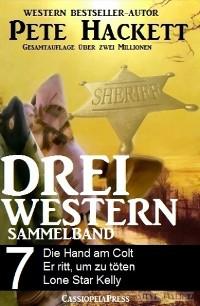 Cover Pete Hackett - Drei Western, Sammelband 7