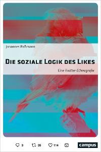 Cover Die soziale Logik des Likes