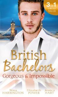 Cover British Bachelors: Gorgeous and Impossible: My Greek Island Fling / Back in the Lion's Den / We'll Always Have Paris