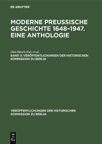 Cover Moderne preußische Geschichte 1648–1947. Eine Anthologie. Band 3