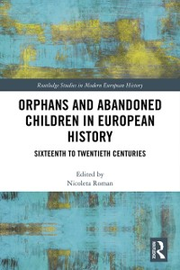 Cover Orphans and Abandoned Children in European History