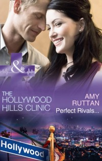 Cover Perfect Rivals... (Mills & Boon Medical) (The Hollywood Hills Clinic, Book 4)