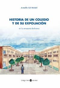 Cover Historia de un colegio y de su expoliación