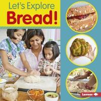 Cover Let's Explore Bread!