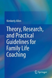 Cover Theory, Research, and Practical Guidelines for Family Life Coaching
