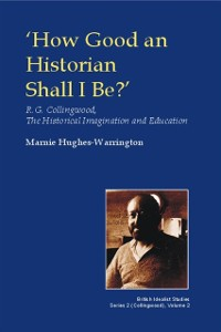 Cover How Good an Historian Shall I Be?