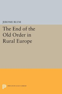 Cover The End of the Old Order in Rural Europe