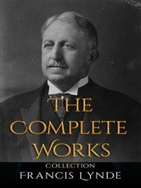Cover Francis Lynde: The Complete Works